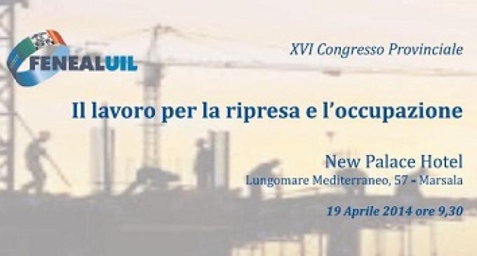 Sabato il 16° Congresso territoriale Feneal Uil Trapani