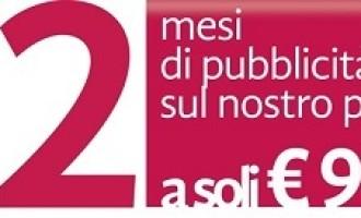 Annunci pubblicitari per 12 mesi e un banner per 3 mesi, il tutto a soli 99 euro: Contattaci!!!