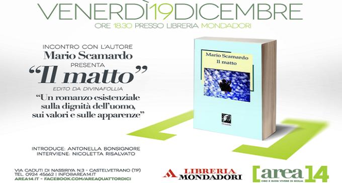 """Mondadori: si presenta il libro """"Il Matto"""" di Mario Scamardo"""
