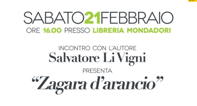 """Mondadori di Area 14: Salvatore Li Vigni presenta """"Zagara d'arancio"""""""