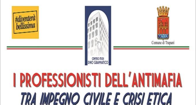 """A Trapani """"I professionisti dell'antimafia – Tra impegno civile e crisi etica"""""""