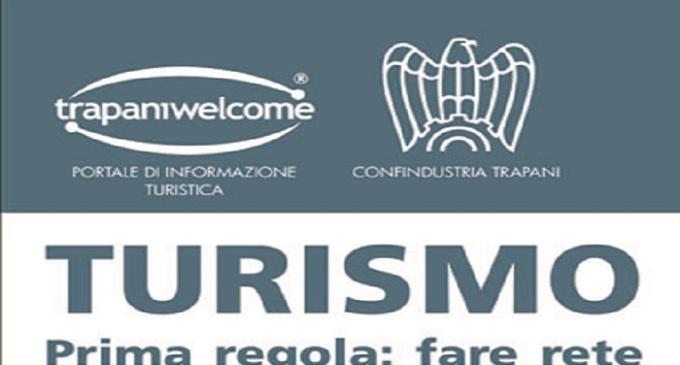 """Giovedì a Trapani il """"Turismo: prima regola fare rete"""""""