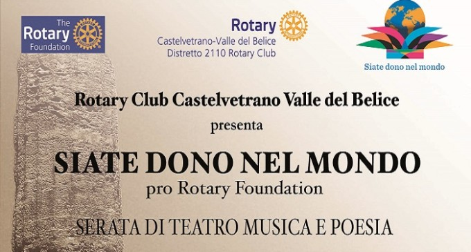 """Rotary club Castelvetrano Valle del Belice presenta """"Siate dono nel mondo"""""""