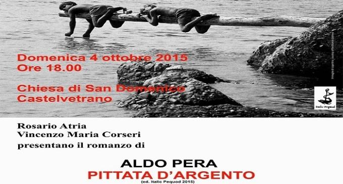 """Castelvetrano: domenica 4 ottobre presentazione del romanzo """"Pittata d'Argento"""""""