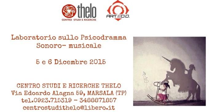 Laboratorio sullo Psicodramma Sonoro-musicale a Marsala il 5 e il 6 Dicembre