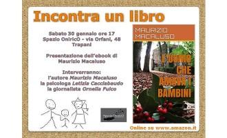 """Trapani: sabato presentazione del libro di Maurizio Macaluso """"L'uomo che amava i bambini"""""""