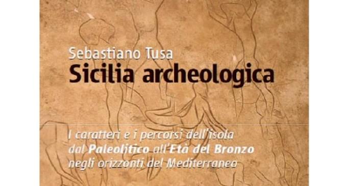 """Trapani: mercoledì 9 marzo presentazione del libro """"Sicilia Archeologica"""" di Sebastiano Tusa"""