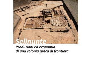 """Il 15 e 16 aprile il Convegno Internazionale """"Selinunte Produzioni ed economia di una colonia greca di frontiera"""""""