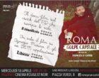 """""""Roma. Golpe Capitale"""", il docu-film capolavoro del regista Francesco Cordio"""